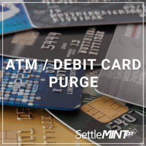 ATM/Debit Card Purge