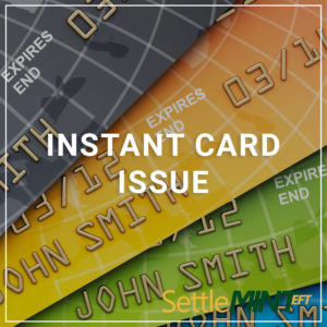 Instant Card Issue - a service by SettleMINT EFT
