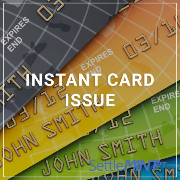 Instant Card Issue