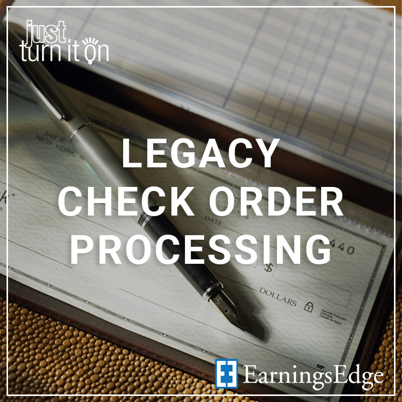 Legacy Check Order Processing - a service by Earnings Edge