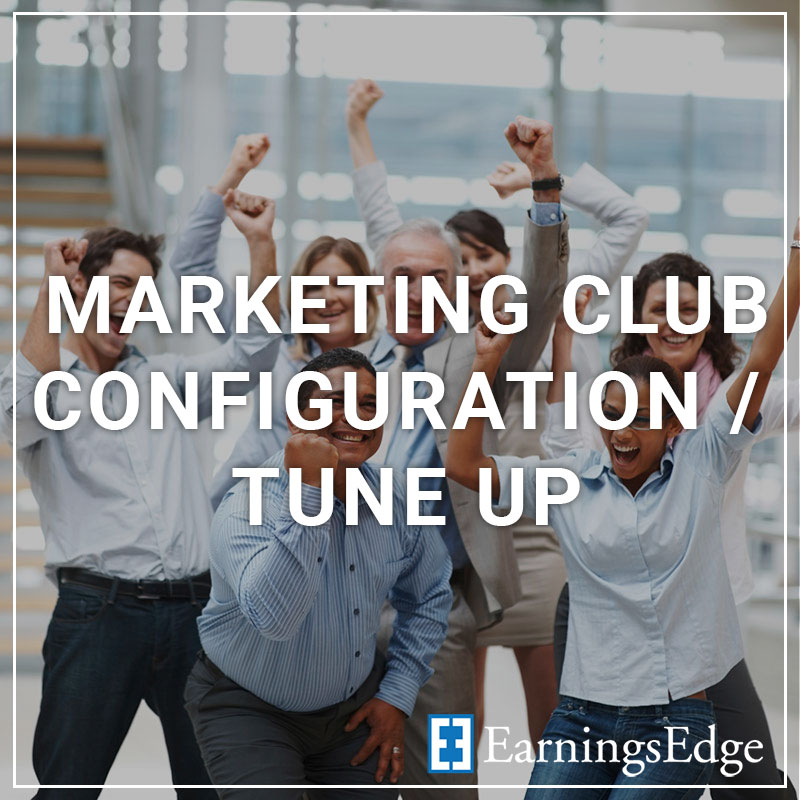 Marketing Club Configuration / Tune Up - a service by Earnings Edge