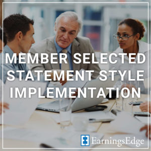 Member Selected Statement Style Implementation - a service by Earnings Edge