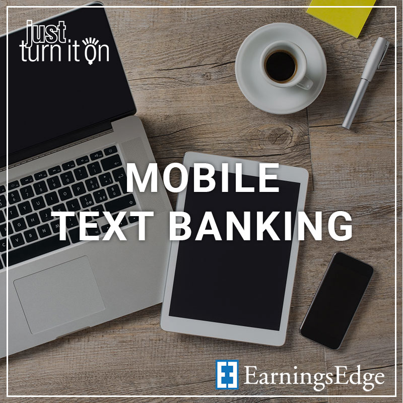 Mobile Text Banking - a service by Earnings Edge