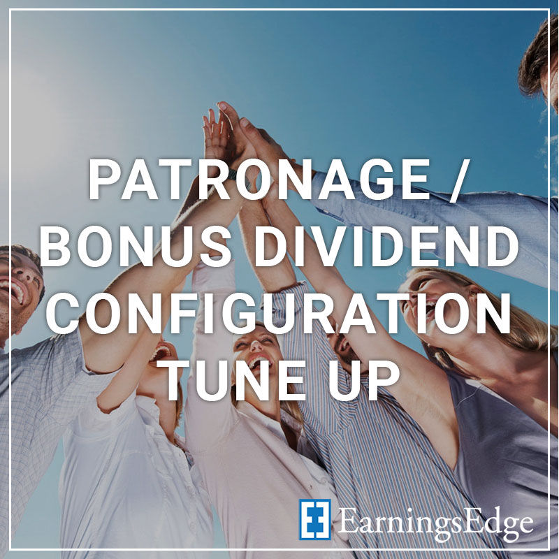 Patronage / Dividend Configuration Tune Up - a service by Earnings Edge
