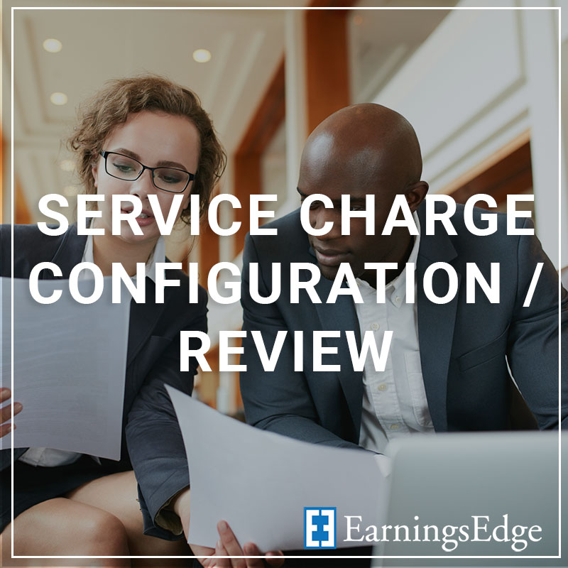 Service Charge Configuration/Review - a service by Earnings Edge