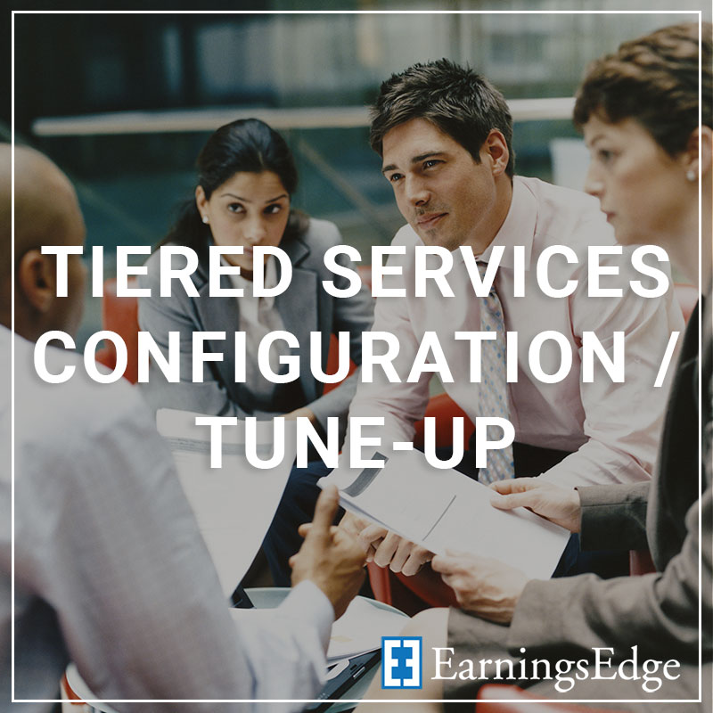 Tiered Services Configuration/Tune-Up - a service by Earnings Edge