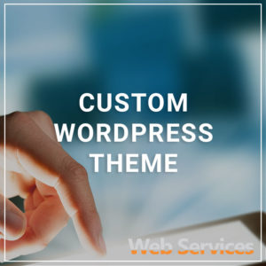 Custom WordPress Theme - a service by Web Services
