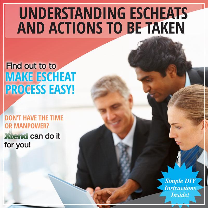 Understanding Escheats ans Actions to be Taken