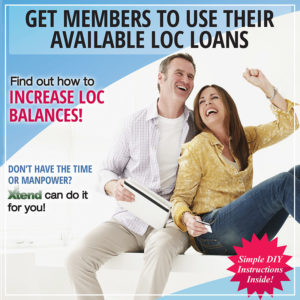 Get Members to Use Their Available LOC Loans