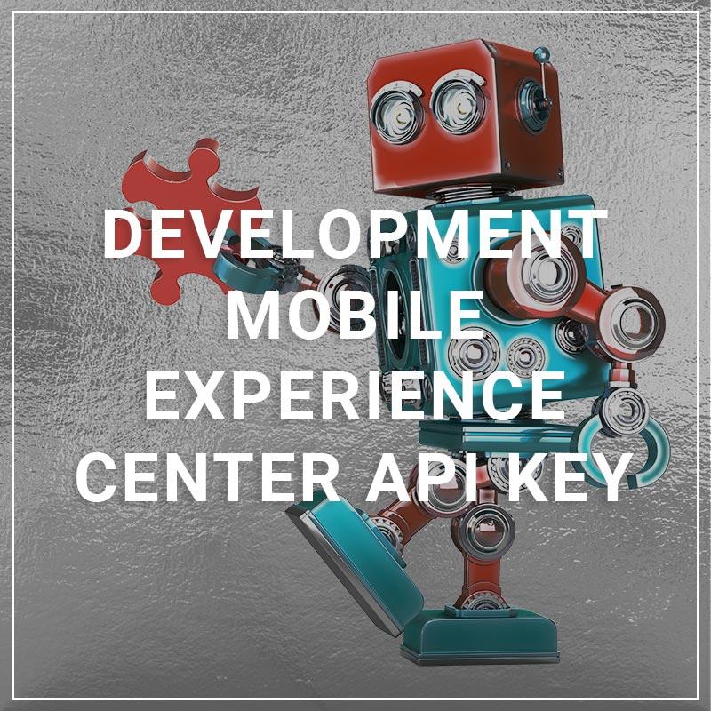 Development Mobile Experience Center API Key