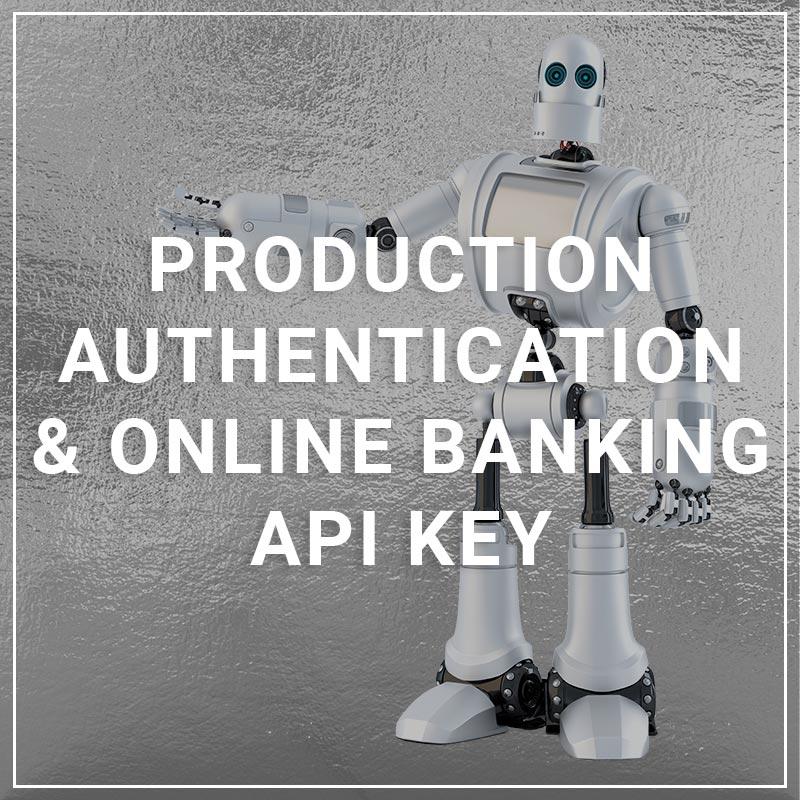 Production Authentication & Online Banking API Key