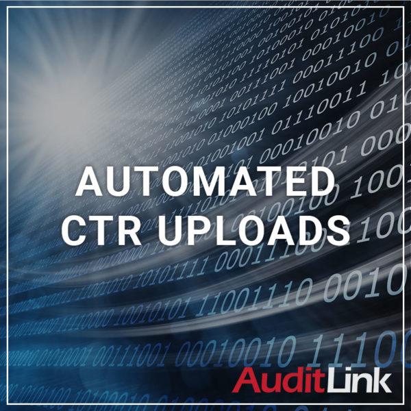 Automated CTR Uploads - a service by AuditLink
