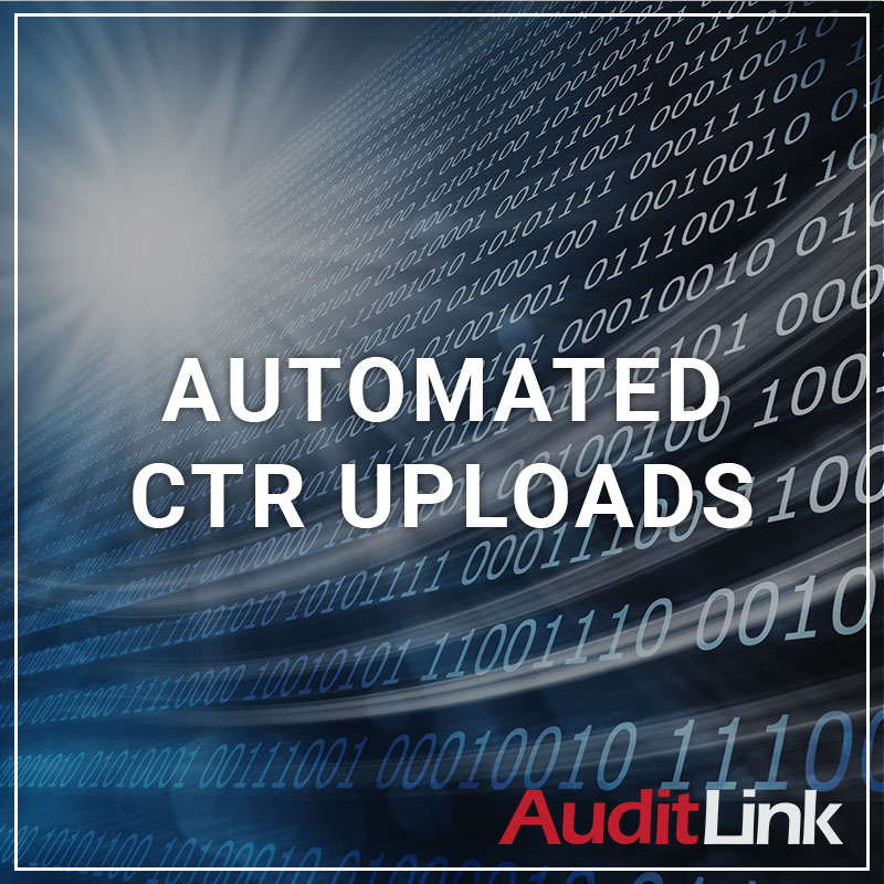 Automated CTR Uploads - a service by AuditLink