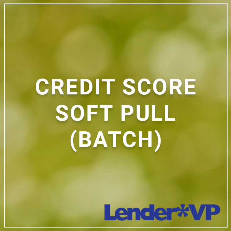 Credit Score Soft Pull (Batch) - a service by Lender*VP