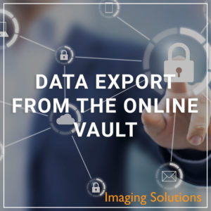 Data Export from the Online Vault - a service by Imaging Solutions