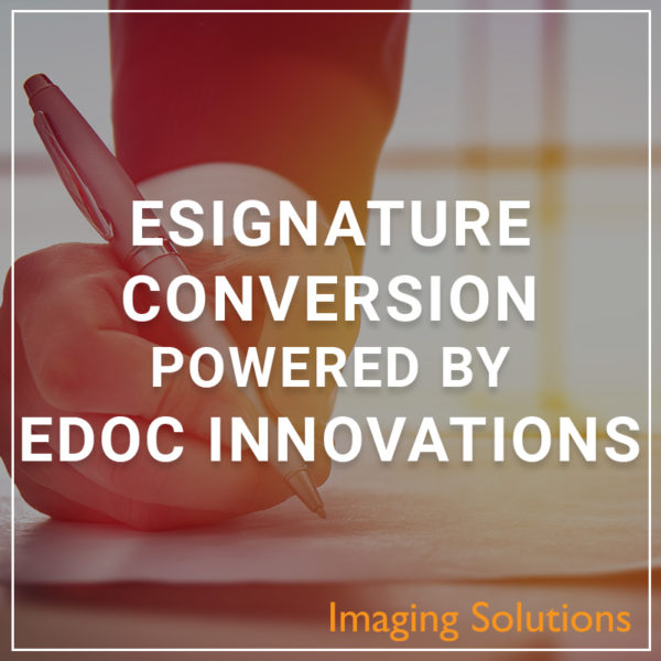 eSignature Conversion powered by eDOC Innovations