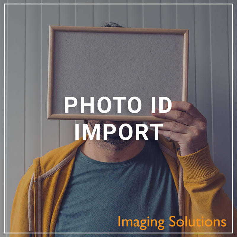 Photo ID Import - a service by Imaging Solutions