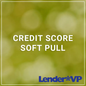 Credit Score Soft Pull - a service by Lender*VP