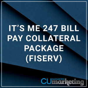 It's Me 247 Bill Pay Collateral Package (Fiserv) - a service by Marketing