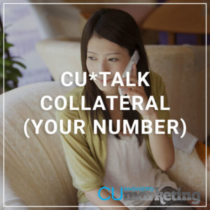 CU*Talk Collateral (Your Number) - a service by Marketing
