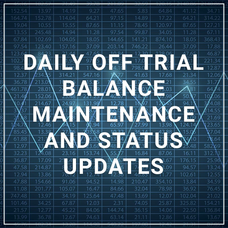 Daily Off Trial Balance Maintenance and Status Updates