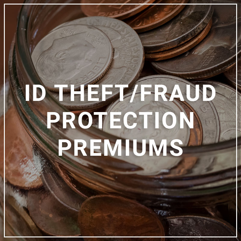 ID Theft/Fraud Protection Premiums