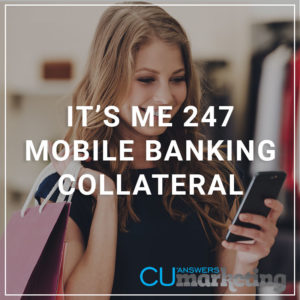 It's Me 247 Mobile Banking Collateral - a service by Marketing
