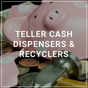 Teller Cash Dispensers & Recyclers