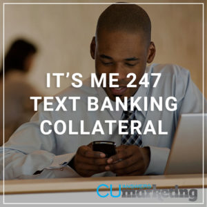 It's Me 247 Text Banking Collateral - a service by Marketing