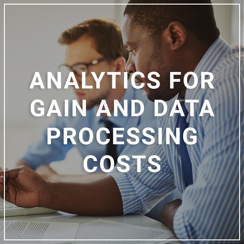 Analytics for GAIN and Data Processing Costs