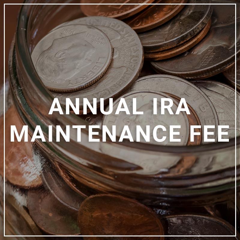 Annual IRA Maintenance Fee
