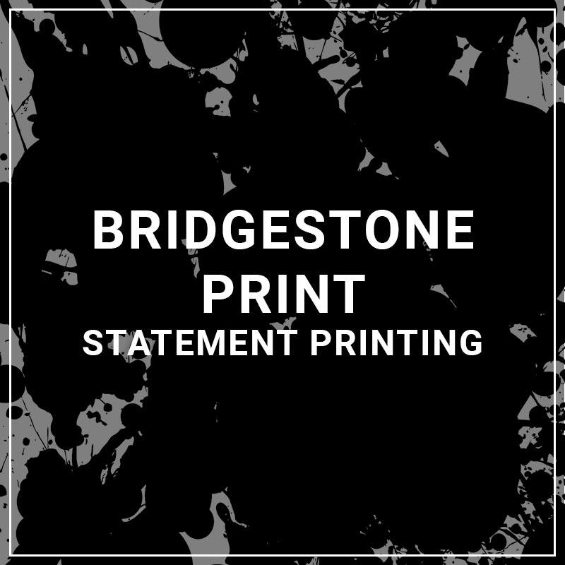 Bridgestone Print Statement Printing