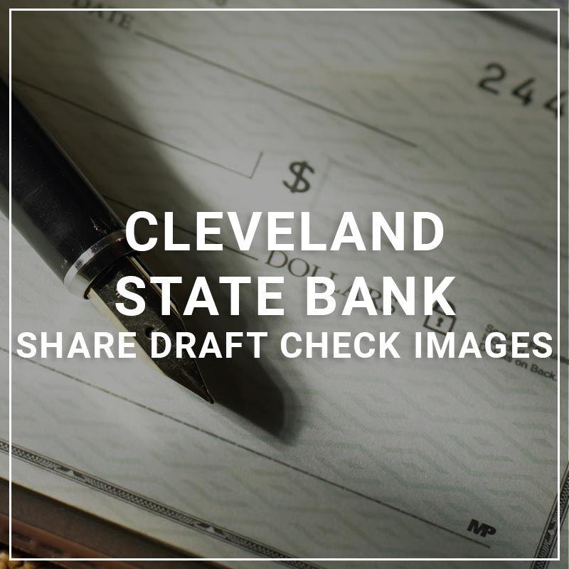Cleveland State Bank Share Draft Check Images