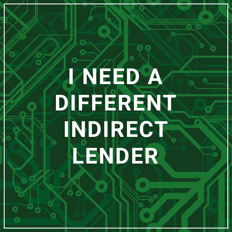 I Need a Different Indirect Lender