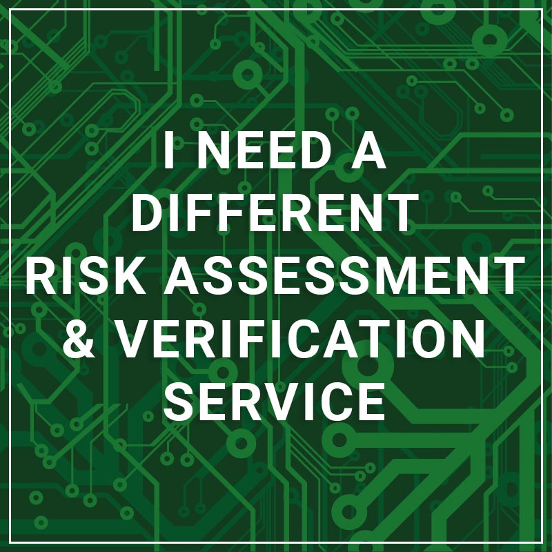 I Need a Different Risk Assessment & Verification Service