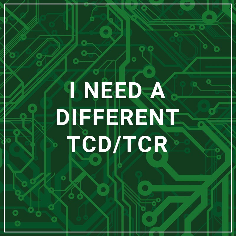 I Need a Different TCD/TCR