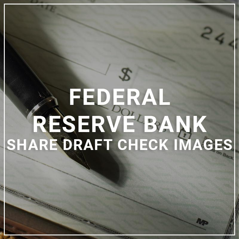 Federal Reserve Share Draft Check Images