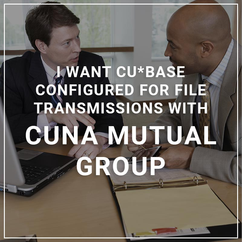 I Want CU*BASE Configured for File Transmissions with Creditor Resources Inc CUNA Mutual Group