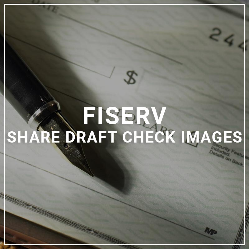 Fiserv Share Draft Check Images