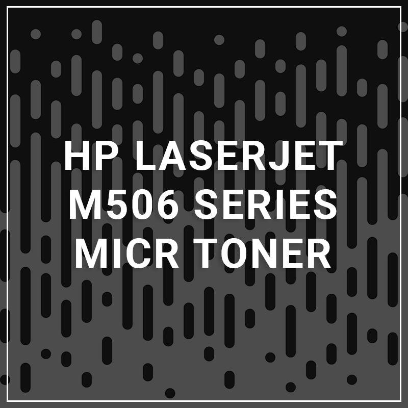 HP LaserJet M506 Series MICR Toner
