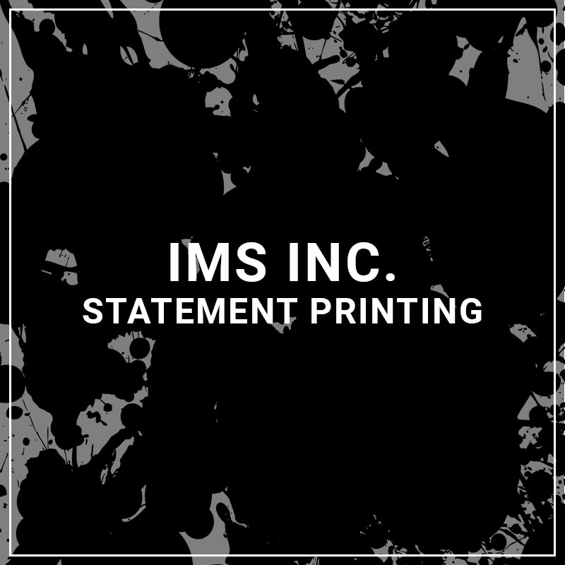 IMS Inc. Statement Printing