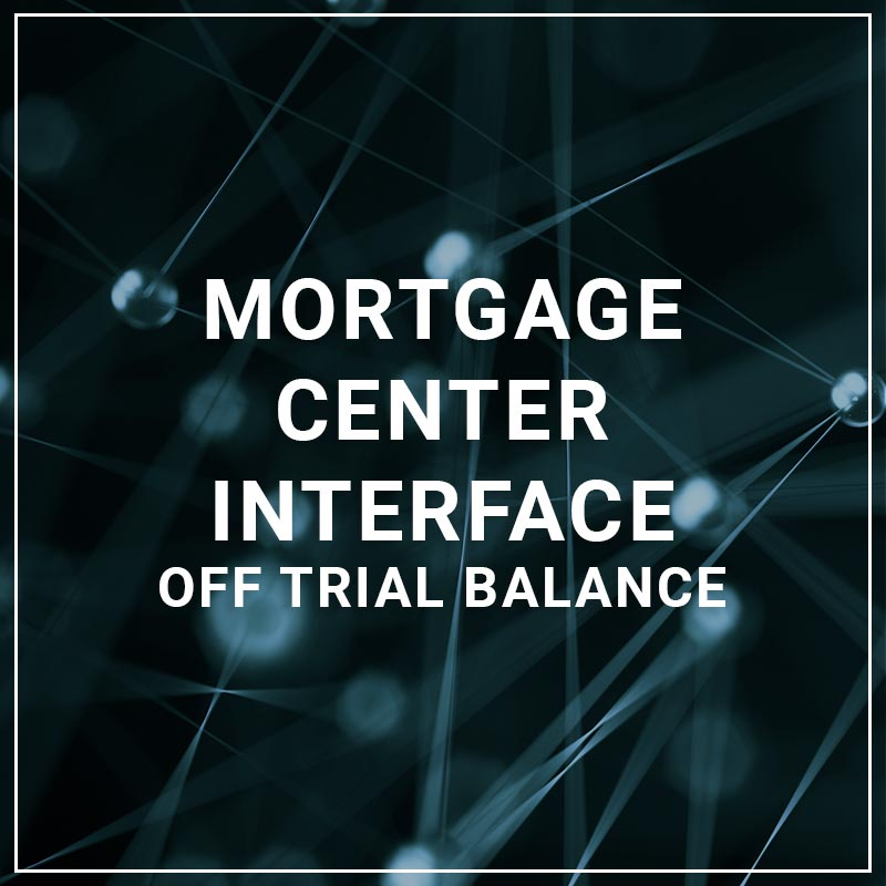 Mortgage Center Interface Off Trial Balance