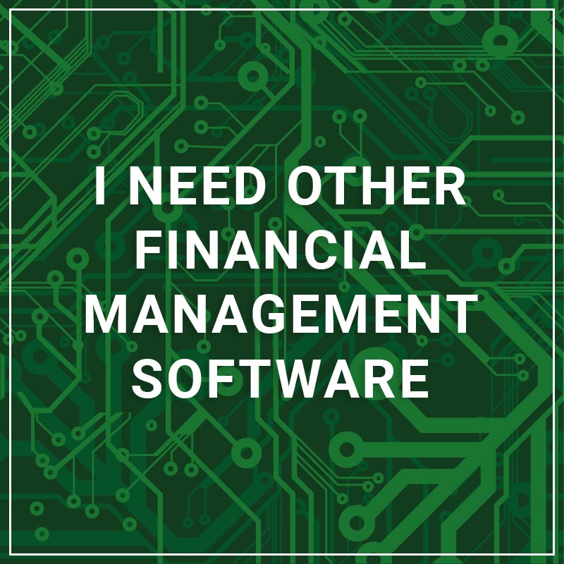 I Need Other Financial Management Software