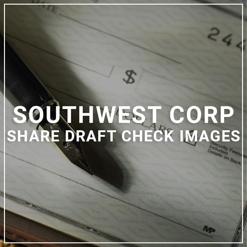Southwest Corp Share Draft Check Images