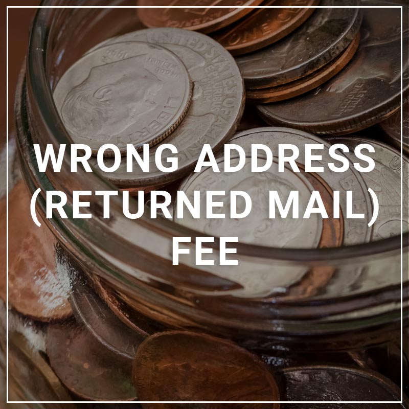 Wrong Address (Returned Mail) Fee