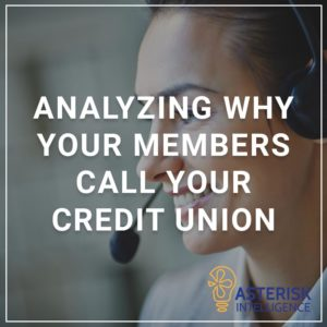 Analyzing Why Your Members Call Your Credit Union