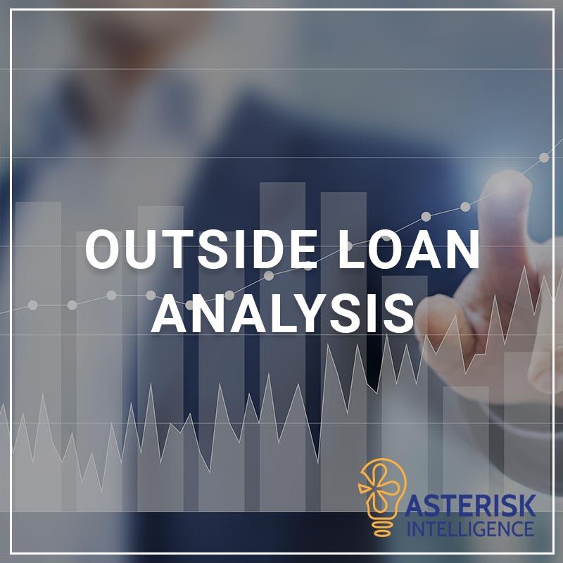Outside Loan Analysis - a service by Asterisk Intelligence
