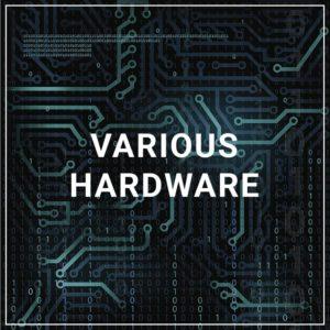 Various Hardware