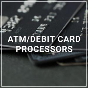 ATM & Debit Card Processors