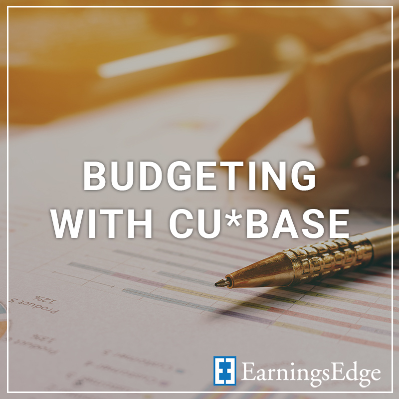 Budgeting with CU*BASE - a service by Earnings Edge